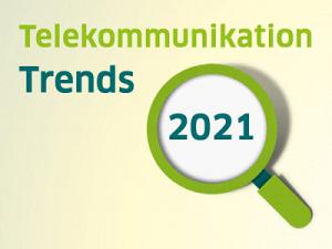 TOP Telekommunikation Trends 2021