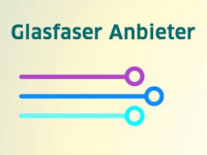 Glafaser Anbieter: Aktueller Stand Glasfaserausbau in Deutschland
