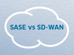 SASE vs SD-WAN: Ein Vergleich