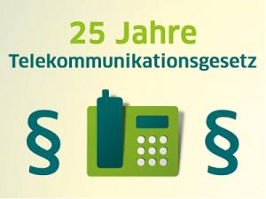 25 Jahre Telekommunikationsgesetz